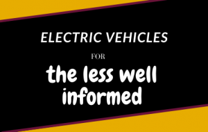 Electric Vehicle for the less well informed