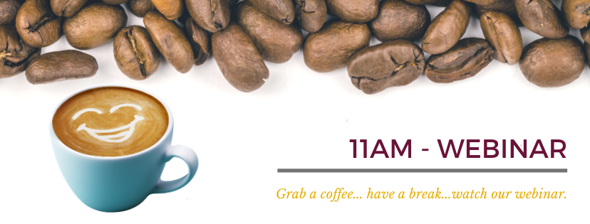 11am Webinar - Coffee Break